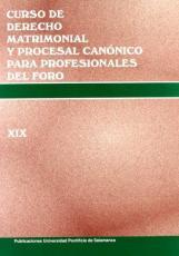 CURSO DE DERECHO MATRIMONIAL Y PROCESAL CANÓNICO PARA PROFESIONALES DEL FORO XIX