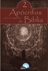 APÓCRIFOS E PSEUDO EPÍGRAFOS DA BÍBLIA - VOLUME 2