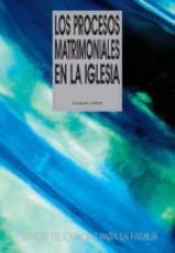 PROCESOS MATRIMONIALES EN LA IGLESIA, LOS - 1ª