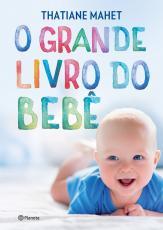 GRANDE LIVRO DO BEBÊ, O