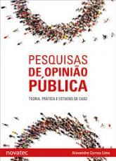 PESQUISAS DE OPINIÃO PÚBLICA - TEORIA PRÁTICA E ESTUDOS DE CASO