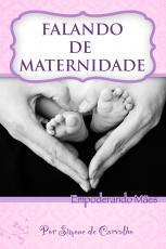 FALANDO DE MATERNIDADE