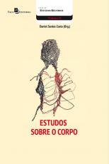 ESTUDOS SOBRE O CORPO - O BRASIL DE GETÚLIO VARGAS VISTO PELO URUGUAI DE GABRIEL TERRA