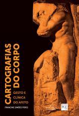 CARTOGRAFIAS DO CORPO - GESTO E CLÍNICA DO AFETO