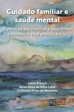 CUIDADO FAMILIAR E SAÚDE MENTAL - A ATENÇÃO DAS FAMÍLIAS A SEUS FILHOS NA INFÂNCIA E NA ADOLESCÊNCIA