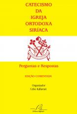 CATECISMO DA IGREJA ORTODOXA SIRIACA
