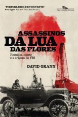 Assassinos da lua das flores - Petróleo morte e a criação do FBI