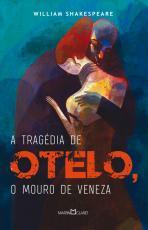 TRAGÉDIA DE OTELO, A - O MOURO DE VENEZA