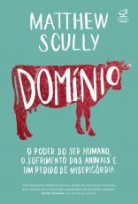 DOMÍNIO - O PODER DO SER HUMANO, O SOFRIMENTO DOS ANIMAIS E UM PEDIDO DE MISERICÓRDIA