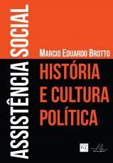 ASSISTÊNCIA SOCIAL - HISTÓRIA E CULTURA POLÍTICA