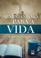 ARMINIANISMO PARA A VIDA