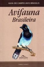 GUIA DE CAMPO AVIS BRASILIS - AVIFAUNA BRASILEIRA - 1ª