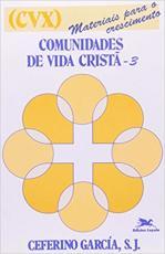 COMUNIDADES DE VIDA CRISTÃ - VOLUME III - MATERIAIS PARA O CRESCIMENTO