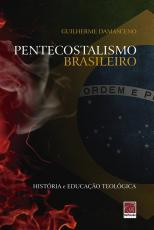 PENTECOSTALISMO BRASILEIRO