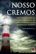 NOSSO CREMOS - UMA INTRODUÇÃO ÀS PRINCIPAIS DOUTRINAS DA FÉ CRISTÃ