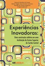 EXPERIÊNCIAS INOVADORAS - UMA CONSTRUÇÃO COLETIVA