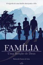 FAMÍLIA - UMA BENÇÃO DE DEUS