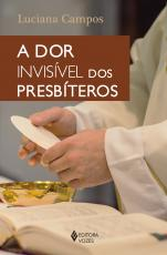 A DOR INVISÍVEL DOS PRESBÍTEROS