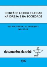 CRISTAOS LEIGOS E LEIGAS NA IGREJA E NA SOCIEDADE DOC 105 CNBB