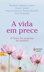 VIDA EM PRECE, A