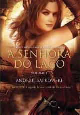 SENHORA DO LAGO, A - THE WITCHER - A SAGA DO BRUXO GERALT DE RIVIA - LIVRO 7 - VOL. 1 - (CAPA CLÁSSICA)