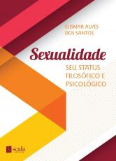 SEXUALIDADE - SEU STATUS FILOSÓFICO E PSICOLÓGICO