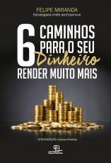 6 CAMINHOS PARA SEU DINHEIRO RENDER MUITO MAIS