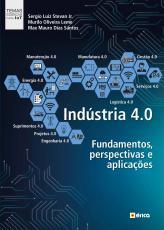 INDÚSTRIA 4.0 - FUNDAMENTOS, PERSPECTIVAS E APLICAÇÕES