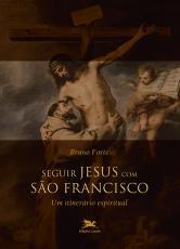 SEGUIR JESUS COM SÃO FRANCISCO