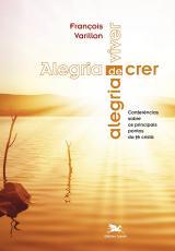 ALEGRIA DE CRER, ALEGRIA DE VIVER