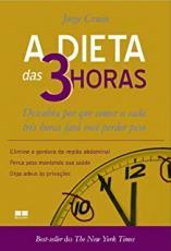 DIETA DAS 3 HORAS, A