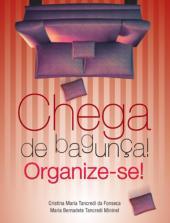 CHEGA DE BAGUNCA! ORGANIZE-SE! - 1
