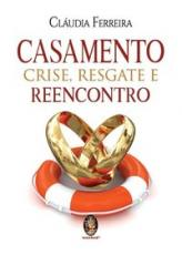 CASAMENTO - CRISE RESGATE E REENCONTRO