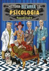 HISTÓRIA BIZARRA DA PSICOLOGIA