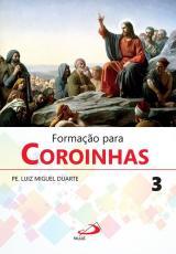 FORMAÇÃO PARA COROINHAS 3