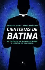 CIENTISTAS DE BATINA - DE COPÉRNICO PAI DO HELIOCENTRISMO A LEMAÎTRE, PAI DO BIG BANG