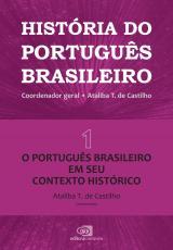 HISTÓRIA DO PORTUGUÊS BRASILEIRO - VOLUME 1