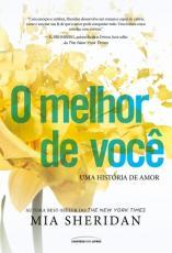 MELHOR DE VOCÊ, O - UMA HISTÓRIA DE AMOR
