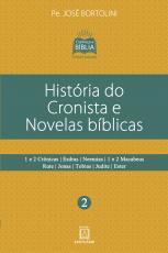 HISTÓRIA DO CRONISTA E NOVELAS BÍBLICAS - COLEÇÃO CONHEÇA A BÍBLIA 2