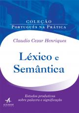 LÉXICO E SEMÂNTICA - ESTUDOS PRODUTIVOS SOBRE PALAVRA E SIGNIFICAÇÃO