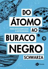 DO ÁTOMO AO BURACO NEGRO