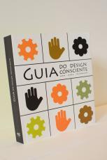 GUIA DO DESIGN CONSCIENTE - ARTE MODA DECORAÇÃO