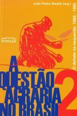 QUESTÃO AGRÁRIA NO BRASIL, A - VOLUME 2 - O DEBATE NA ESQUERDA 1960 1980