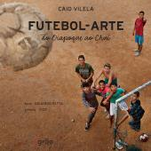 FUTEBOL ARTE - DO OIAPOQUE AO CHUI