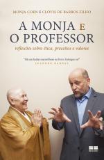 MONJA E O PROFESSOR, A - REFLEXÕES SOBRE ÉTICA PRECEITOS E VALORES