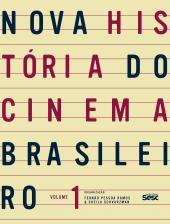 NOVA HISTÓRIA DO CINEMA BRASILEIRO I