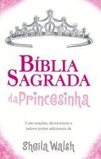 BÍBLIA SAGRADA DA PRINCESINHA - COM ORAÇÕES DEVOVIONAIS E OUTROS TEXTOS ADICIONAIS