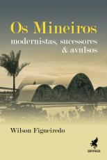 MINEIROS, OS -  MODERNISTAS SUCESSORES E AVULSOS