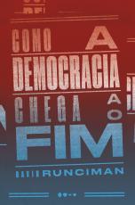 COMO A DEMOCRACIA CHEGA AO FIM