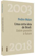 UMA CERTA IDEIA DE BRASIL - ENTRE PASSADO E FUTURO